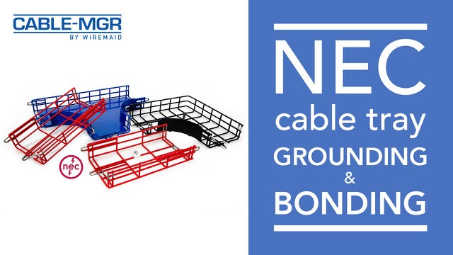 NEC Cable Tray Grounding And Bonding – One Tray Has It Built In